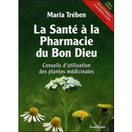 Maria Treben : La santé à la pharmacie du bon Dieu