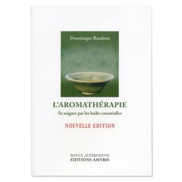 L'aromathérapie : Se soigner avec les huiles essentielles