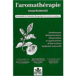 L'aromathérapie exactement - Encyclopédie de l'utilisation thérapeutique des extraits aromatiques - Roger Jollois - Broché: 490 pages