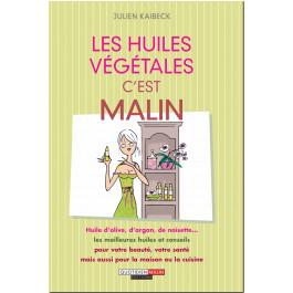 Les Huiles Végétales, c'est malin - Julien Kaibeck